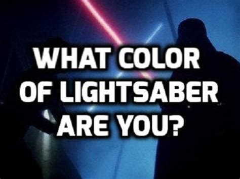 what color lightsaber are you what color of lightsaber are you playbuzz
