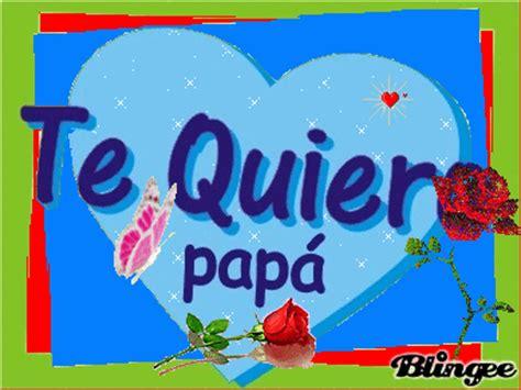 postales para mi papi te quiero papa fotograf 237 a 93457665 blingee com