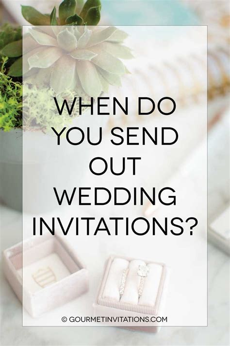 Wedding Invitations Sent Out by When To Send Out Wedding Invitations Gourmet Invitations