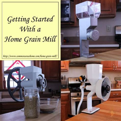 getting started with a home grain mill self sufficiency