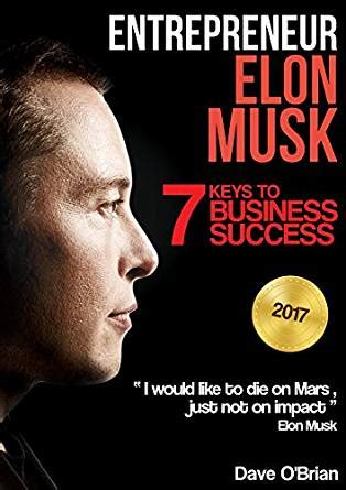 elon musk biography amazon kindle entrepreneur elon musk 7 keys to business success free
