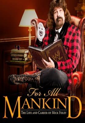 biography movie watch online wwe for all mankind life career of mick foley 2013
