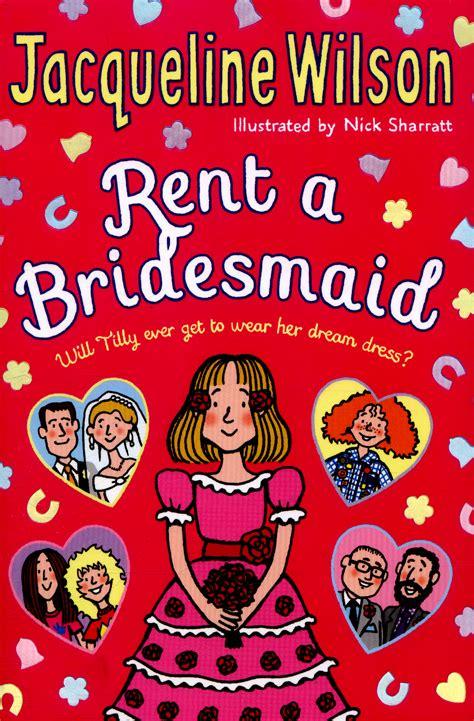 rent a rent a bridesmaid by wilson jacqueline 9780857532725