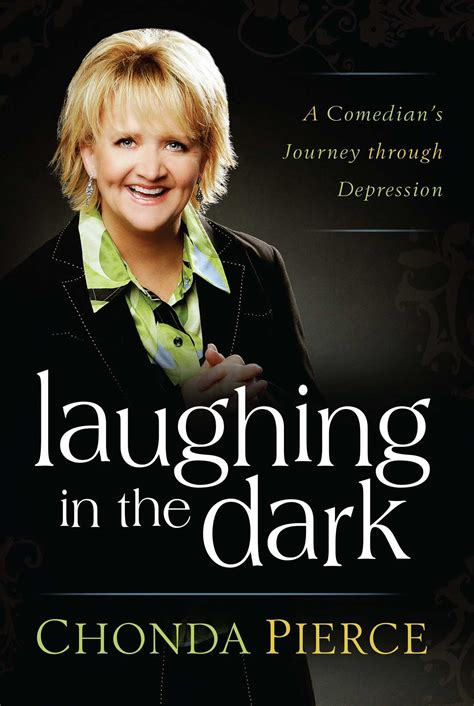 laughter in the dark laughing in the dark book by chonda pierce official publisher page simon schuster