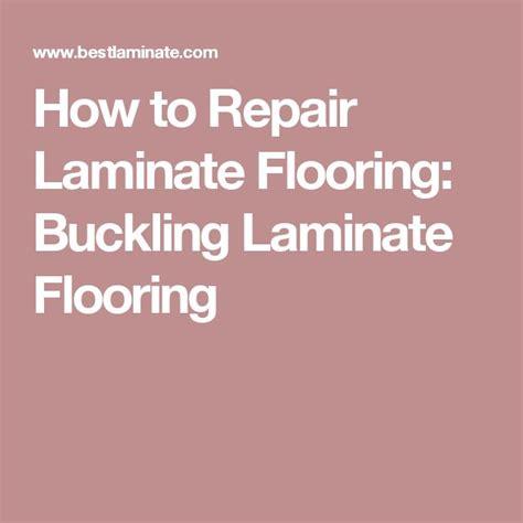 1000 ideas about laminate flooring fix on - Buckling Laminate Flooring How To Repair