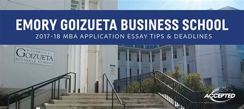Business School Mba Deadlines by Emory Goizueta Business School Mba Essay Tips Deadlines