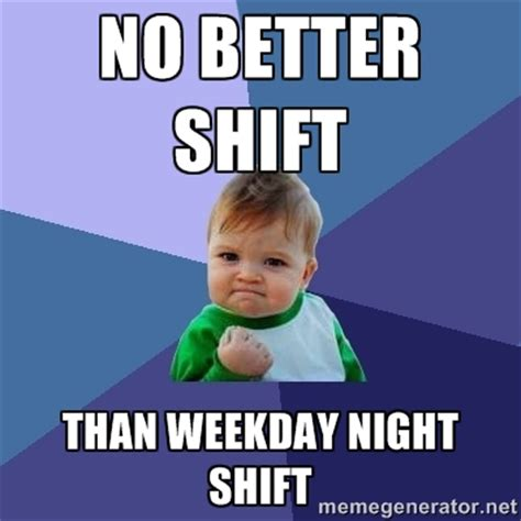 Night Shift Memes - third shift memes image memes at relatably com