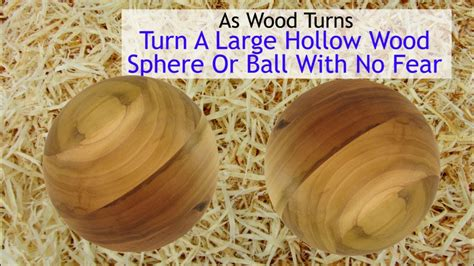 turn a large hollow wood sphere or ball with no fear youtube