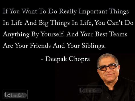 7 Things To Do With Your Siblings by Deepak Chopra S Quotes On Friends And Siblings Linescafe