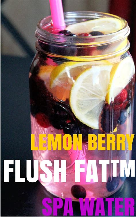 Flushing Water Detox by Lemon Berry Flush Spa Water Not Quite A Vegan