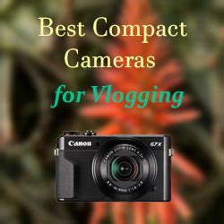 the 5 best point and shoot cameras for youtube vlogging