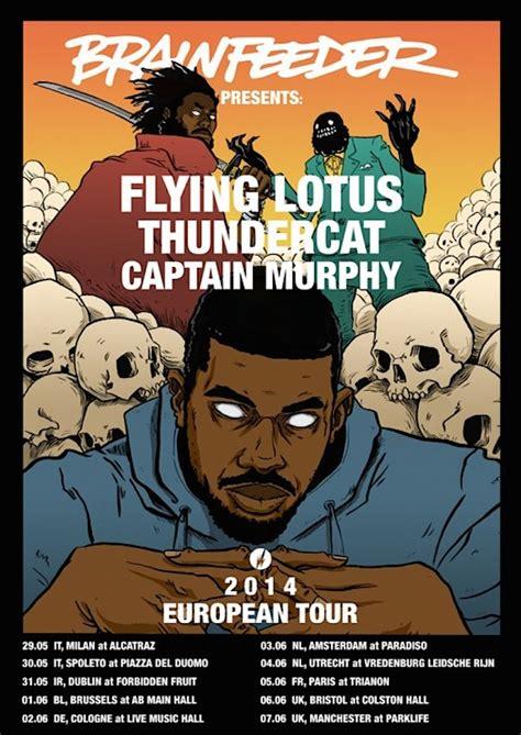 flying lotus tour flying lotus thundercat and captain murphy plot european