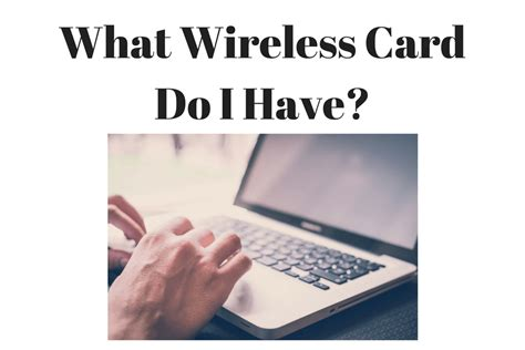 what do i have to do to buy a house what wireless card do i have in my pc find out wi fi card details in laptop windows macos
