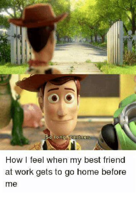 Work Friends Meme - 25 best memes about best friend work and friends best