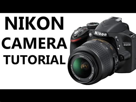 online tutorial for nikon d3200 shooting video with nikon d3200 youtube