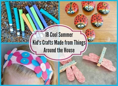 diy decorations with things around the house 18 cool summer kid s crafts made from things around the