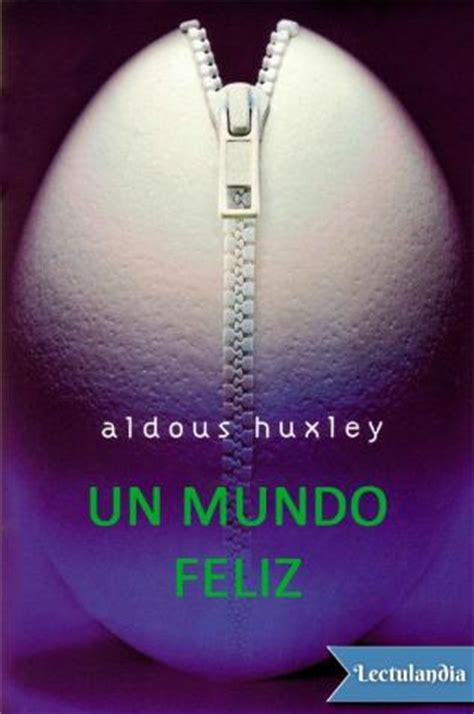 resumen del libro un mundo feliz de aldous huxley pdf un mundo feliz aldous huxley descargar epub y pdf gratis lectulandia