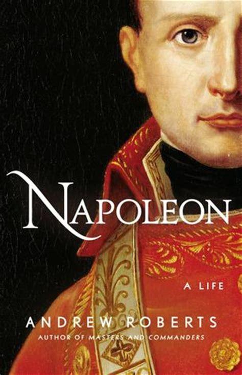 napoleon bonaparte biography goodreads napoleon a life