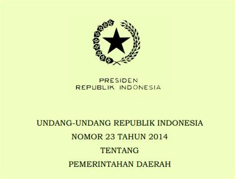 Undang Undang Pemda Pemerintah Daerah Uu Ri No 23 Tahun 2014 undang undang republik indonesia nomor 23 tahun 2014 tentang pemerintahan daerah sebagai