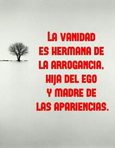 vanidad y ego la vanidad es hermana de la arrogancia hija del ego y