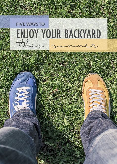 5 Ways To Prettify Your by Five Ways To Enjoy Your Backyard This Summer Backyard