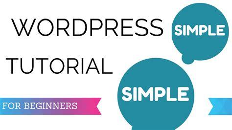 wordpress tutorial beginners step step wordpress tutorial for beginners step by step 2015 youtube