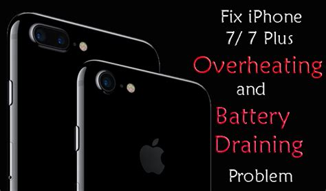 fix iphone 7 7 plus overheating and battery draining problem with simple guide
