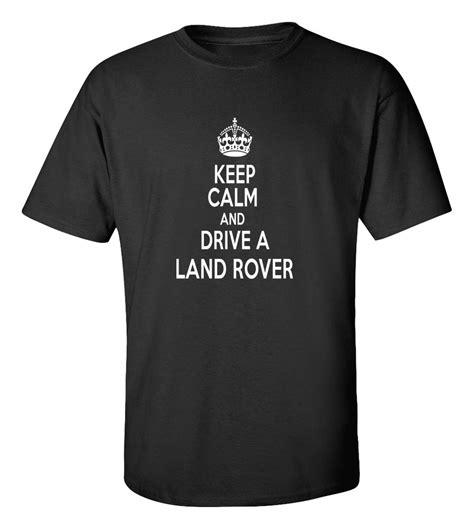keep calm and drive a land rover t shirt