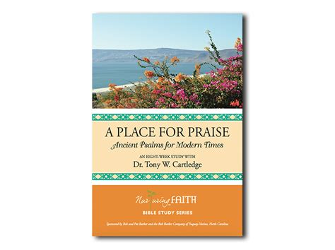 A Place Showtimes A Place For Praise Ancient Psalms For Modern Times Nurturing Faith Publishing