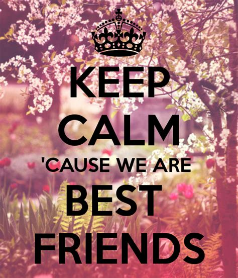 imagenes de keep calm and love your bff keep calm best friend quotes quotesgram
