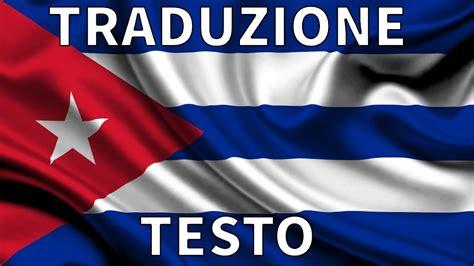 testo inno nazionale inno nazionale cuba traduzione testo italiano la
