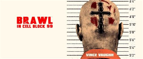 Brawl In Cell Block 99 brawl in cell block 99 2017 reviews cast