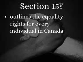 section 15 charter of rights and freedoms the canadian charter of rights and freedoms by