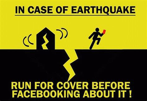 Earthquake Quotes Funny | in case of earthquake run for cover before facebook ing
