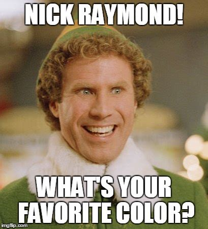 what s your favorite color buddy the elf meme imgflip