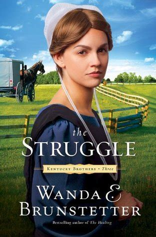 the healing kentucky brothers books the struggle kentucky brothers 3 by wanda e