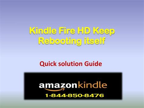 kindle help desk phone number ppt 1 844 850 8476 kindle fire hd keep rebooting itself