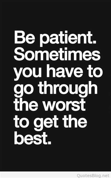 is patient is quote be patient saying