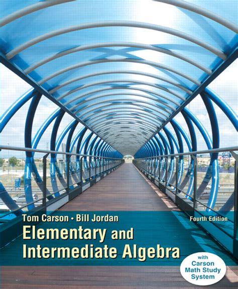 Elementary Intermediate Algebra 4th Edition Carson Elementary And Intermediate Algebra 4th