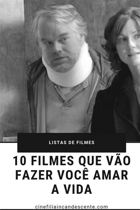 Top10: Dez Filmes Que Vão Fazer Você Amar a Vida | Filmes