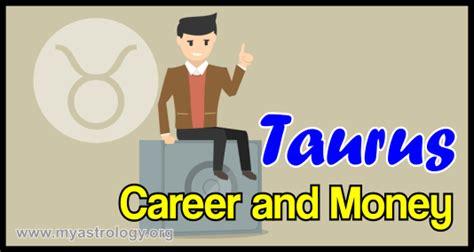 taurus career and money tendencies my astrology