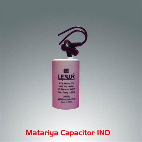 run capacitor buy products buy 8 mfd 440v motor run capacitor from lexur capacitor ind surat india id 491036