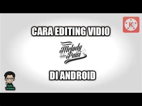 cara membuat puisi elegi tutorial cara membuat video melody dalam puisi dengan