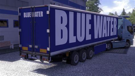 blue trailer ets 2 blue water trailer v 1 0 trailer mod f 252 r eurotruck