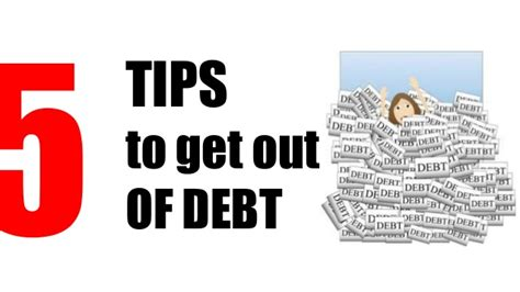 5 Ideas To Check Out by 5 Tips To Get Out Of Debt