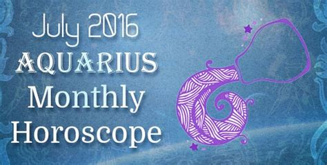 january 2016 aquarius monthly horoscope ask oracle aquarius july monthly astrology horoscope 2016