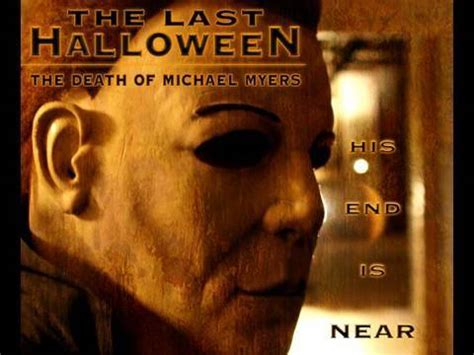 michael myers kill count the last halloween the death of michael myers youtube