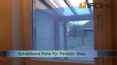 Fenster Sichtschutz Elektrisch by Schaltbare Folie In Blau Der Elektrische Fenster