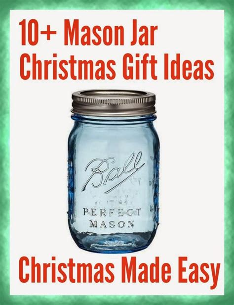 10 mason jar christmas gift ideas jars mason jar