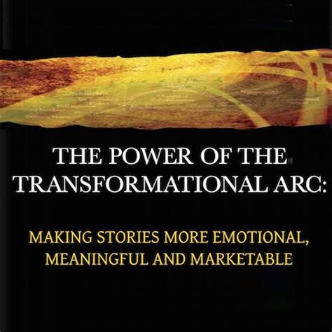 meaningful themes for stories the power of the transformational arc making stories more